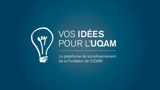 Lancement de la plateforme de sociofinancement Vos idées pour l'UQAM