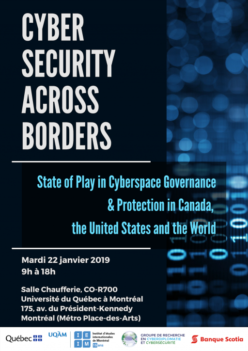 Cyber Security Across Borders : State of Play in Cyberspace Governance & Protection in Canada, the United States and the World