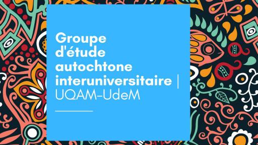 Groupe d'étude autochtone interuniversitaire (UQAM et UdeM)