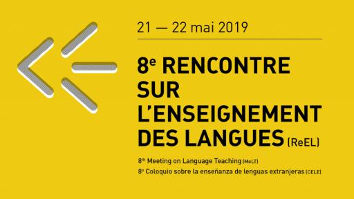 8ᵉ RENCONTRE SUR L'ENSEIGNEMENT DES LANGUES (ReEL)