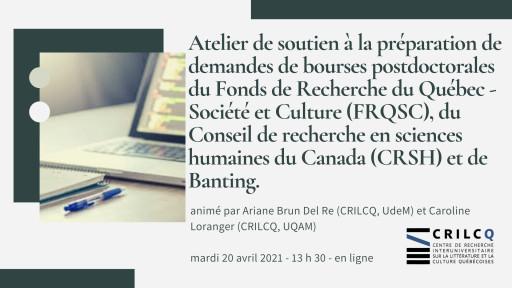 Atelier de soutien à la prépration de demandes de bourses postdoctorales du Fonds de recherche du Québec - société et culture (FRQSC), du Conseil de recherche en sciences humaines (CRSH) et de Banting