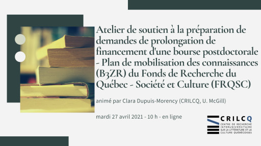 Atelier de soutien à la préparation de demandes de prolongation de financement d'une bourse postdoctorale - Plan de mobilisation des connaissances (B3ZR) du Fonds de recherche du Québec - société et culture (FRQSC)