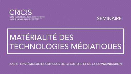Matérialité des technologies médiatiques