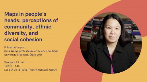 Maps in people's heads: perceptions of community, ethnic diversity, and socialcohesion - Cara Wong