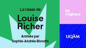 Les Originaux: Classe de Louise Richer
