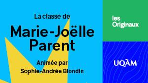 Les Originaux: Classe de Marie-Joëlle Parent