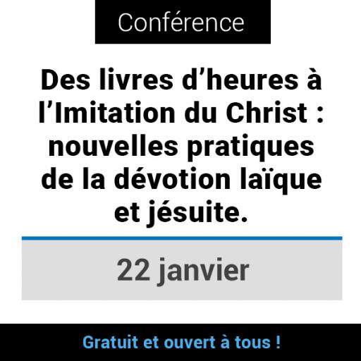 Des livres d'heures à l'Imitation du Christ : nouvelles pratiques de la dévotion laïque et jésuite