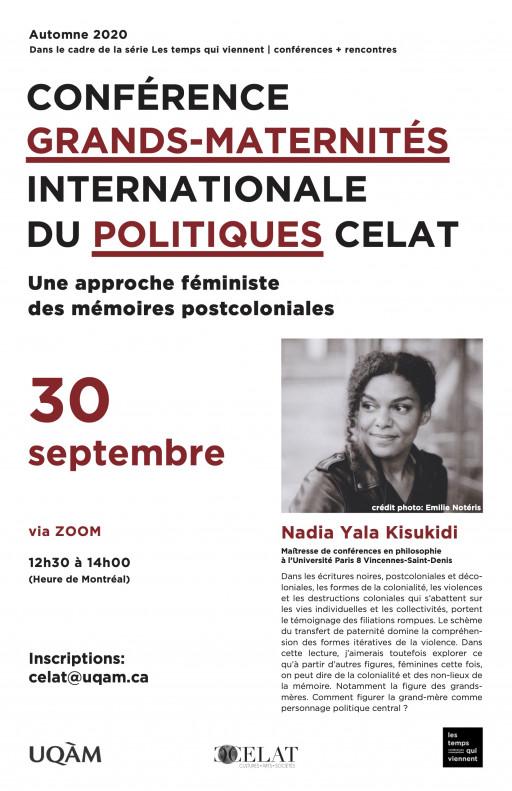 Conférence internationale du CELAT-UQAM: «Grands-maternités politiques. Une approche féministe des mémoires postcoloniales» par Nadia Yala Kisukidi