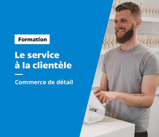 Formation : Le service à la clientèle dans le commerce de détail