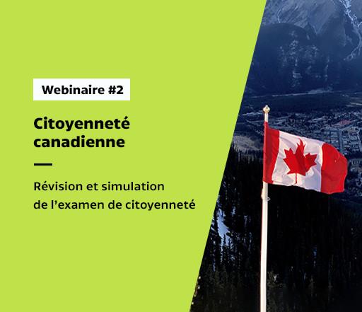 Webinaire sur la préparation à l'examen de la citoyenneté du Canada - Atelier #2