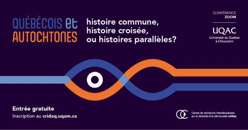 Québécois et Autochtones : histoire commune, histoire croisée, ou histoires parallèles ?