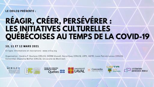 Réagir, créer, persévérer: les initiatives culturelles québécoises au temps de la COVID-19