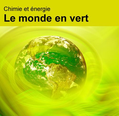 Chimie et énergie - Le monde en vert