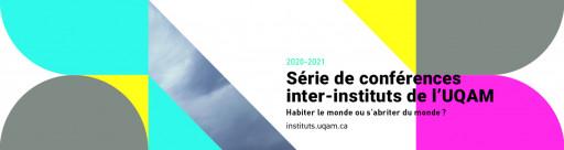 Série inter-instituts de l'UQAM: «Habiter le monde ou s'abriter du monde?»