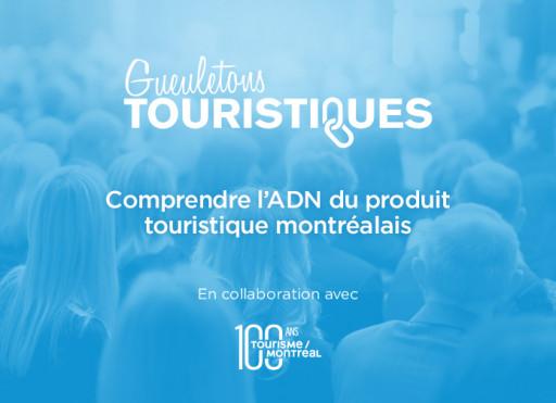 Gueuleton touristique : Comprendre l'ADN du produit touristique montréalais