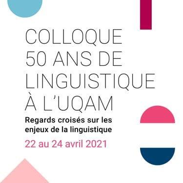 50 ans de linguistique à l'UQAM: Regards croisés sur les enjeux de la linguistique