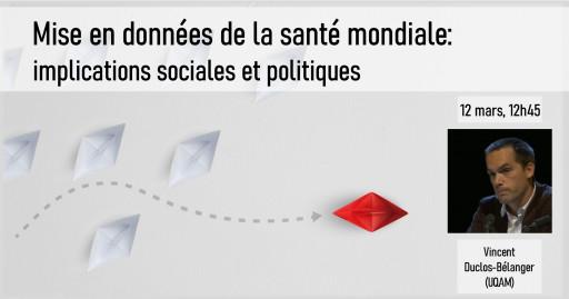 «Mise en données de la santé mondiale: implications sociales et politiques» par Vincent Duclos-Bélanger