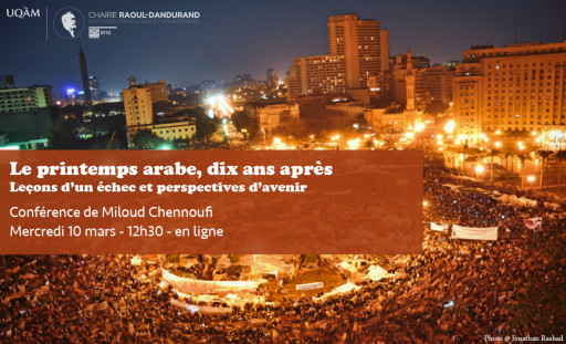 Le printemps arabe, dix ans après. Leçons d'un échec et perspectives d'avenir