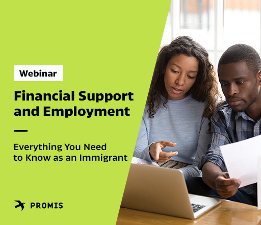 Everything You Need to Know as an Immigrant - Workshop 1: Financial Support and Employment