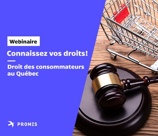 Connaissez vos droits! Droit des consommateurs au Québec