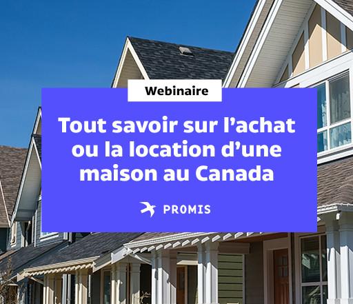 Tout savoir sur l'achat ou la location d'une maison au Canada !