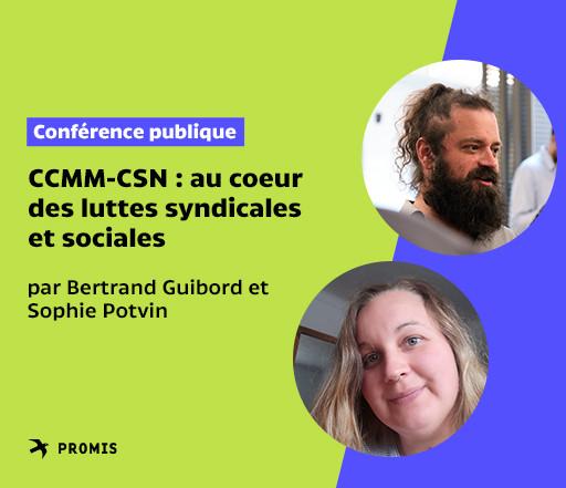 Le Conseil central du Montréal métropolitain – CSN : au cœur des luttes syndicales et sociales depuis cent ans