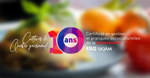 Cultivez le Québec gourmand : 10e anniversaire du Certificat en gestion et pratiques socioculturelles de la gastronomie de l'ESG UQAM