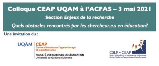 Colloque du CEAP UQAM à l'ACFAS:  «Quels obstacles rencontrés par les chercheur.e.s en éducation?»