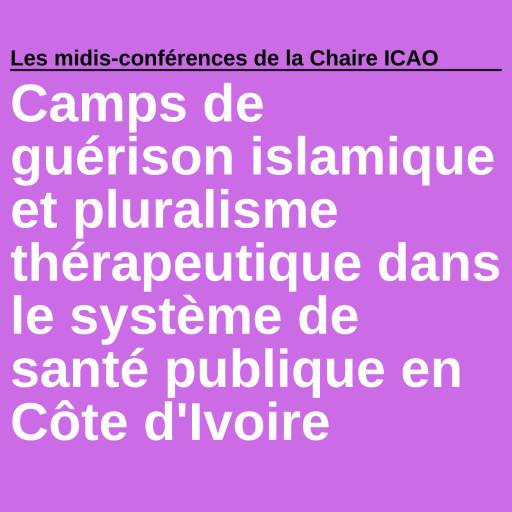 Camps de guérison islamique et pluralisme thérapeutique dans le système de santé publique en Côte-d'Ivoire