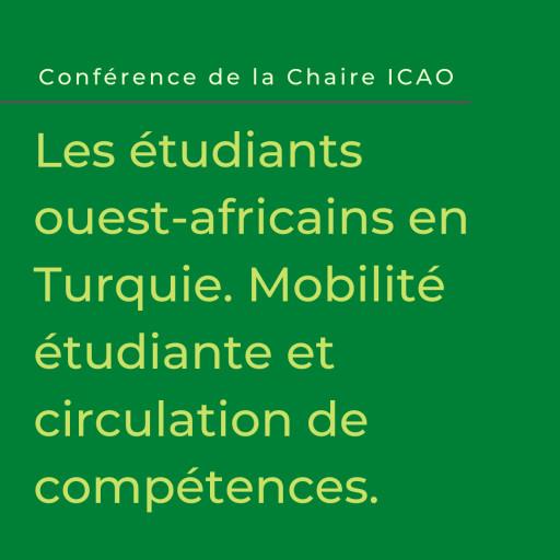 Les étudiants ouest-africains en Turquie. Mobilité estudiantine et circulation de compétences.